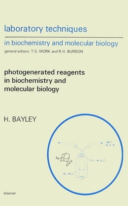 Book Photogenerated Reagents in Biochemistry and Molecular Biology by Bayley, H.