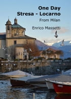 One Day Stresa - Locarno: From Milan by Enrico Massetti
