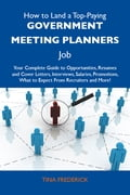 9781486179800 - Frederick Tina: How to Land a Top-Paying Government meeting planners Job: Your Complete Guide to Opportunities, Resumes and Cover Letters, Interviews, Salaries, Promotions, What to Expect From Recruiters and More - Boek