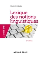 Lexique des notions linguistiques - 3e éd. by Franck Neveu
