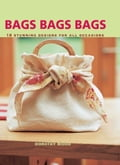 Bags Bags Bags: 18 Stunning Designs for all Occasions