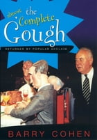 The (almost) Complete Gough by Barry Cohen