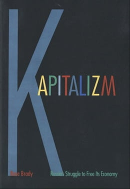 Book Kapitalizm: Russia's Struggle to Free Its Economy by Ms. Rose Brady
