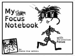 My Focus Notebook: Companion Piece to The Adventures of The Ambitious Focus: Book 3