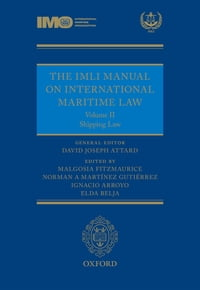 The IMLI Manual on International Maritime Law: Volume II: Shipping Law