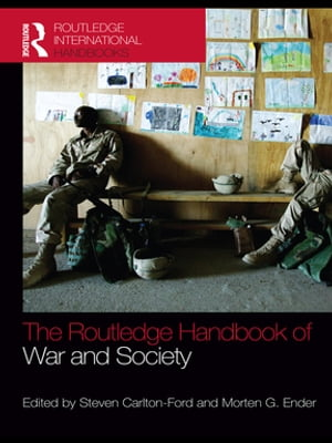 The Routledge Handbook of War and Society Iraq and Afghanistan