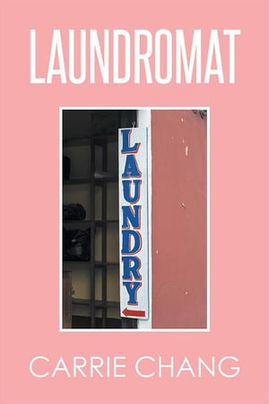 Laundromat by Carrie Chang