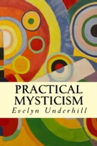 Practical Mysticism by Evelyn Underhill
