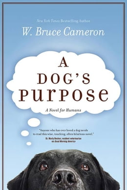 Book A Dog's Purpose by W. Bruce Cameron