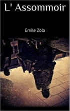 L' Assommoir by Emile Zola
