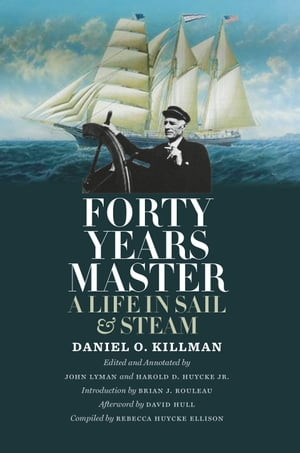Forty Years Master A Life in Sail and Steam