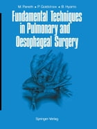 Fundamental Techniques in Pulmonary and Oesophageal Surgery by Matthias Paneth