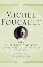 On the Punitive Society: Lectures at the Collège de France, 1972-1973