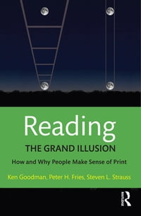 Reading- The Grand Illusion: How and Why People Make Sense of Print