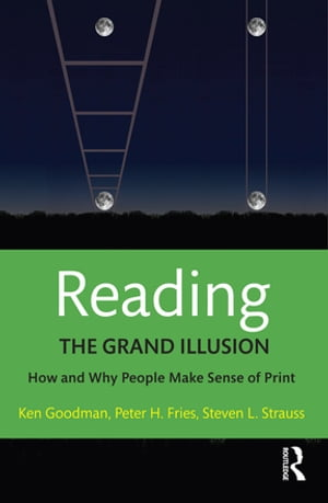 Reading- The Grand Illusion How and Why People Make Sense of Print