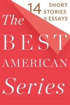 The Best American Series: 14 Short Stories & Essays by Houghton Mifflin Harcourt
