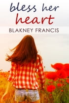 Bless Her Heart by Blakney Francis