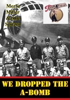 We Dropped The A-Bomb by Merle Miller