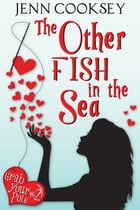 The Other Fish in the Sea (Grab Your Pole #2) by Jenn Cooksey
