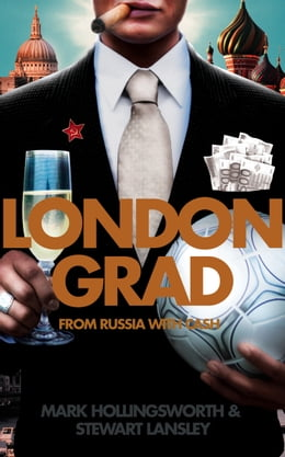 Book Londongrad: From Russia with Cash; The Inside Story of the Oligarchs by Mark Hollingsworth