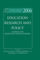 World Yearbook of Education 2006: Education, Research and Policy: Steering the Knowledge-Based…