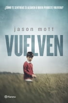 Vuelven by Jason Mott