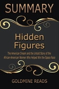 The Summary of Hidden Figures: Based on the Book by Margot Lee Shetterly 980b7b9f-14d3-4106-9f88-cc9d3ff2eec1