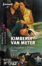 A Daughter's Perfect Secret by Kimberly Van Meter