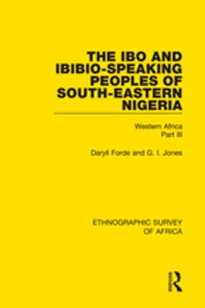 The Ibo and Ibibio-Speaking Peoples of South-Eastern Nigeria Western Africa Part III