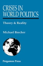 Crises in World Politics: Theory and Reality