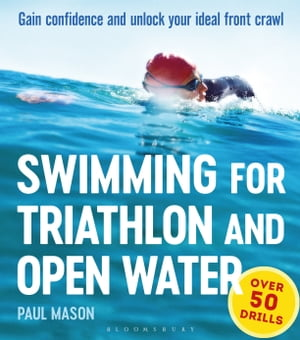Swimming For Triathlon And Open Water Gain Confidence and Unlock Your Ideal Front Crawl
