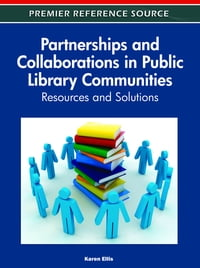 Partnerships and Collaborations in Public Library Communities: Resources and Solutions