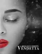 Vendetta by Angelica R. Roberts