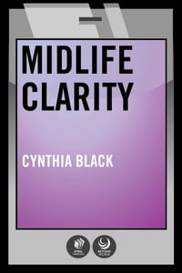 Midlife Clarity: Epiphanies From Grown-Up Girls