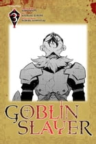 Goblin Slayer, Chapter 3 (manga) by Kumo Kagyu