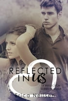 Reflected in Us by Erica Neilsen