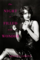 The Night Is Filled with Wonder by Kristel Gibson