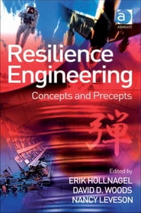 Resilience Engineering: Concepts and Precepts