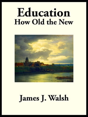 Education: How Old the New