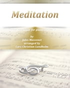 Meditation Pure sheet music for piano and cello by Jules Massenet arranged by Lars Christian Lundholm by Pure Sheet music