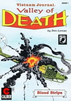 Vietnam Journal: Valley of Death #1 by Don Lomax