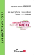Le journalisme en questions: Former pour innover by Jean-Marie Charon