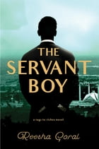 The Servant Boy: A Rags to Riches Novel by Reesha Goral