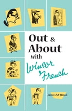 Out and About with Windsor French by James M. Wood
