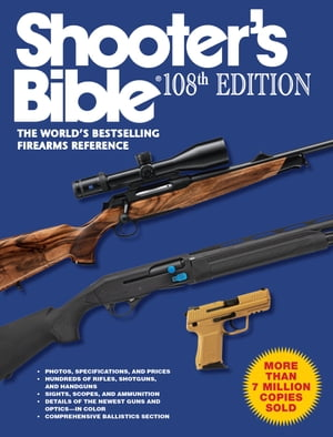 Shooter's Bible,  108th Edition The World's Bestselling Firearms Reference