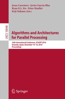 Algorithms and Architectures for Parallel Processing: 16th International Conference, ICA3PP 2016…