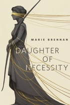 Daughter of Necessity: A Tor.Com Original by Marie Brennan