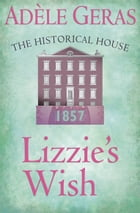 Lizzie's Wish: The Historical House