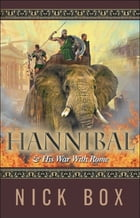 "Hannibal ""& His War With Rome"" by Nick Box"