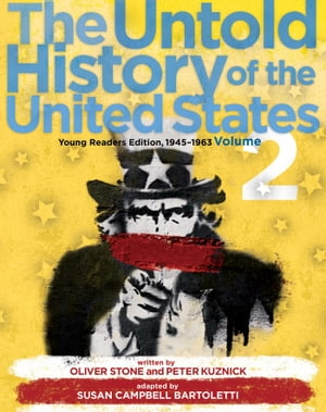 The Untold History of the United States,  Volume 2 Young Readers Edition,  1945-1963